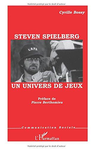 Steven Spielberg : Un univers de jeux