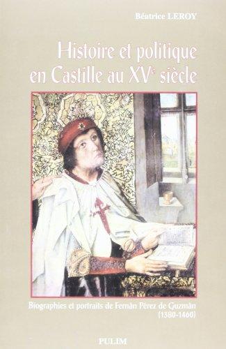 Histoire et politique en castille au xve siecle. biographies et portraits de feran perez de guzman par Béatrice Leroy