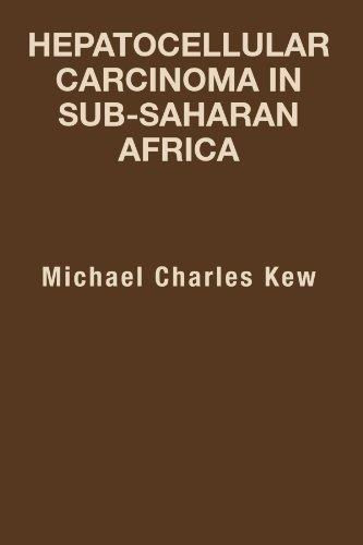 Hepatocellular Carcinoma In Sub-Saharan Africa by Michael Charles Kew (2012-05-16)