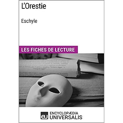 L'Orestie d'Eschyle: Les Fiches de lecture d'Universalis