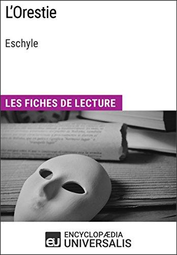 L'Orestie d'Eschyle: Les Fiches de lecture d'Universalis par Encyclopaedia Universalis