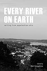 Every River on Earth: Writing from Appalachian Ohio (English Edition)
