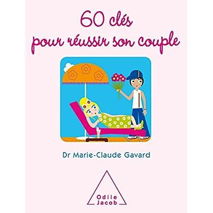 60 clés pour réussir son couple (SANTE BIEN-ETRE)