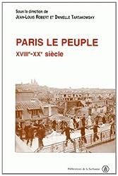 Paris : le peuple, XVIIIe-Xxe