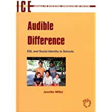 Audible Difference: ESL and Social Identities in Schools: ESL and Social Identity in Schools (Languages for Intercultural Communication and Education)