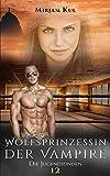 Wolfsprinzessin der Vampire: Die Jugendsünden (Buch 12) (Wolfprinzessin der Vampire)