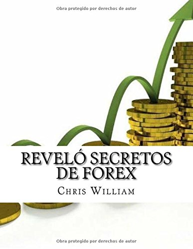 Reveló secretos de FOREX: Cómo operar en Forex con éxito secreto estrategias e indicadores