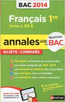ANNALES BAC 2014 FRANCAIS 1ER de ANNE CASSOU-NOGUES ,SELENA HEBERT ( 10 août 2013 )