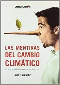 Las Mentiras Del Cambio Climático par Jorge Alcalde