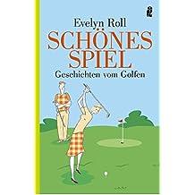 Schönes Spiel Geschichten vom Golfen