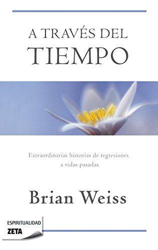 A través del tiempo (NO FICCIÓN) por Brian Weiss