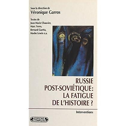 Russie post-soviétique : La Fatigue de l'histoire (Interventions)