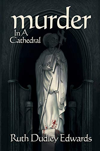 Murder in a Cathedral: A Robert Amiss/Baroness Jack Troutbeck Mystery (Robert Amiss/Baronness Jack Troutback Myteries)