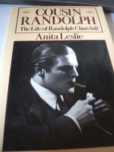 Cousin Randolph: Life of Randolph Churchill