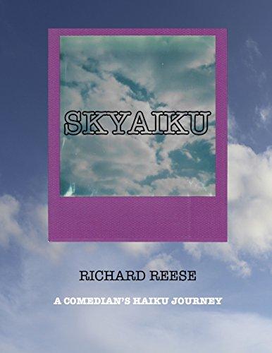 Skyaiku: A Comedian's Haiku Journey por Richard Reese