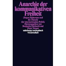 Anarchie der kommunikativen Freiheit: Jürgen Habermas und die Theorie der internationalen Politik (suhrkamp taschenbuch wissenschaft)