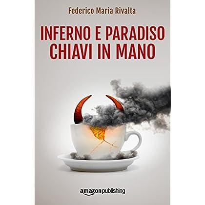Inferno E Paradiso Chiavi In Mano (Riccardo Ranieri Vol. 6)