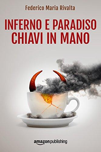 Inferno e paradiso chiavi in mano (Riccardo Ranieri's series Vol. 6)