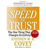 The Speed of Trust: The One Thing That Changes Everything [ THE SPEED OF TRUST: THE ONE THING THAT CHANGES EVERYTHING ] by Covey, Stephen M. R. (Author) Oct-01-2006 [ Hardcover ]