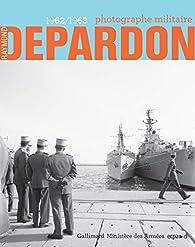 Raymond Depardon, photographe militaire: par Pascal Ory