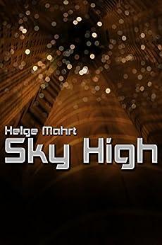 Sky High (English Edition) di [Mahrt, Helge]