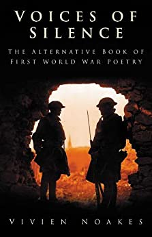 Voices of Silence: The Alternative Book of First World War Poetry by [Noakes, Vivien]
