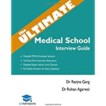 The Ultimate Medical School Interview Guide: Over 150 Commonly Asked Interview Questions,  Fully Worked Explanations, Detailed Multiple Mini ... Oxbridge Interview advice, UniAdmissions