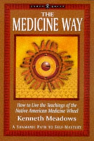 earth-quest-the-medicine-way-how-to-live-the-teachings-of-the-native-american-medicine-wheel-a-shama