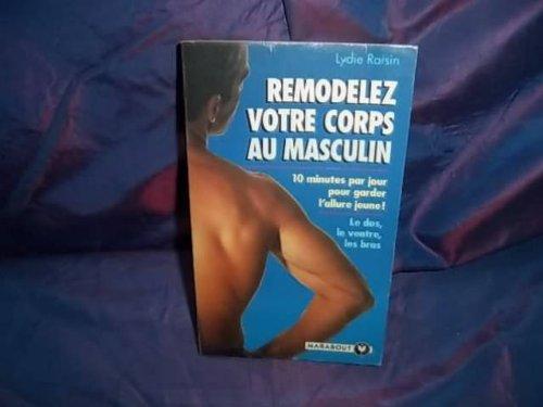 Remodelez votre corps au masculin par Lydie Raisin