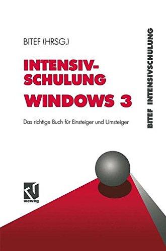 Intensivschulung Windows 3: Das Richtige Buch Fur Einsteiger Und Umsteiger