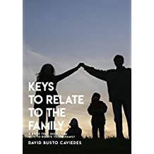 Keys To Relate To The Family, A Book That Shows You Keys Relate To The Family (English Edition)