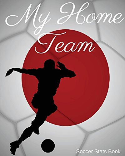 My Home Team: Japan Soccer Stats Book