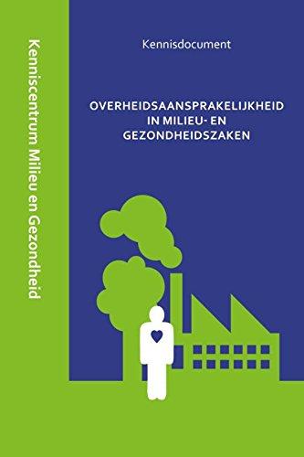 Overheidsaansprakelijkheid in Milieu- En Gezondheidszaken: Kenniscentrum Milieu En Gezondheid 's-Hertogenbosch (Kennisdocument Milieu En Gezondheid)