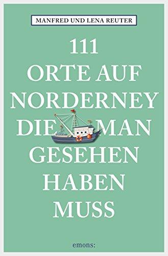 111-orte-auf-norderney-die-man-gesehen-haben-muss-111-orte-german-edition