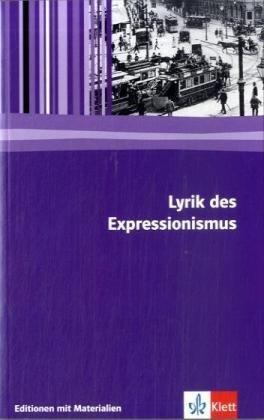 Lyrik des Expressionismus: Textausgabe mit Materialien Klasse 11-13 (Editionen für den Literaturunterricht)