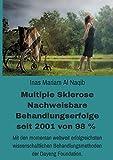Multiple Sklerose - Nachweisbare Behandlungserfolge seit 2001 von 98 %: Mit den momentan weltweit erfolgreichsten wissenschaftlichen Behandlungsmethoden der Dayeng Foundation -