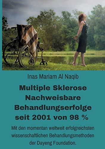 Multiple Sklerose - Nachweisbare Behandlungserfolge seit 2001 von 98 {908e4fb5d389246395122a6dcd1513d0b662d5de8e50d43be32add13dce48b57}: Mit den momentan weltweit erfolgreichsten wissenschaftlichen Behandlungsmethoden der Dayeng Foundation.