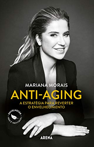 Anti-aging: A estratégia para reverter o envelhecimento (Portuguese Edition)