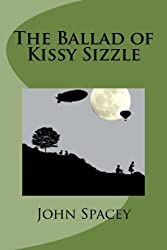 The Ballad of Kissy Sizzle: Volume 1 (The Kissy Chronicles)