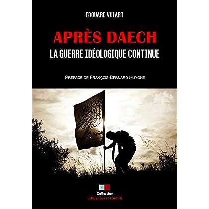 Après Daech, la guerre idéologique continue
