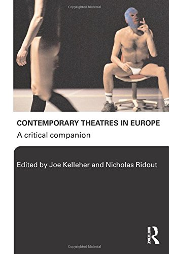 Contemporary Theatres in Europe: A Critical Companion