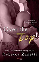 Over The Top by Rebecca Zanetti (2015-07-20)