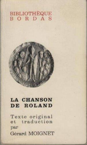 La Chanson de Roland : . Texte tabli d'aprs le manuscrit d'Oxford, traduction notes et commentaires par Grard Moignet (Bibliothque Bordas)