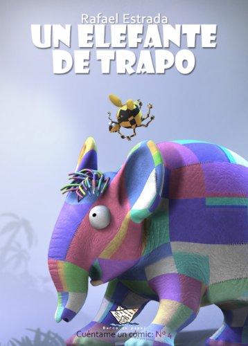 Un elefante de trapo (cómic) (Cuéntame un cómic nº 4) por Rafael Estrada