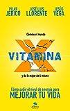Vitamina X: Cómo subir tu nivel de energía para mejorar tu vida