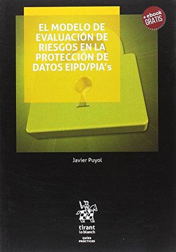 El Modelo de Evaluación de Riesgos en la Protección de Datos EIPD/PIAs (Guías Prácticas)