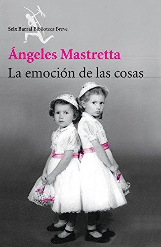 La emoción de las cosas por Ángeles Mastretta