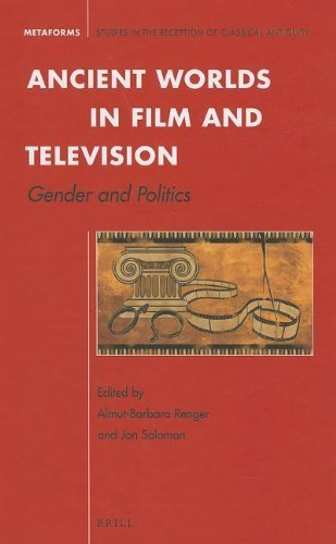 Ancient Worlds in Film and Television: Gender and Politics (Metaforms) by Almut-Barbara Renger (2012) Hardcover