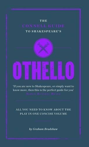 The Connell Guide to Othello by Graham Bradshaw (2012) Paperback