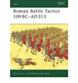 [(Roman Battle Tactics 109BC - AD313)] [ By (author) Ross Cowan, Illustrated by Adam Hook ] [July, 2007]